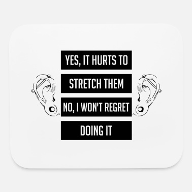 Heavy Yes It Hurts To Stretch Them - Mouse Pad