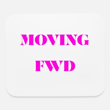 Printed MOVING FWD (PRINT PRINT) - Mouse Pad