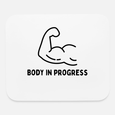 Body in Progress, Gym Fitness Motivation design - Mouse Pad