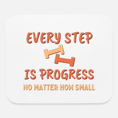 Every step is progress, no matter how small, Weigh - Mouse Pad