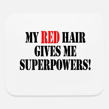 Red Hair Red Hair Gift Superpowers - Mouse Pad