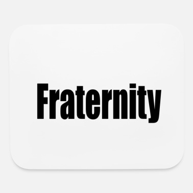 Fraternity fraternity - Mouse Pad