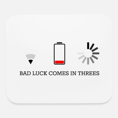 Bad bad luck comes in threes - Mouse Pad