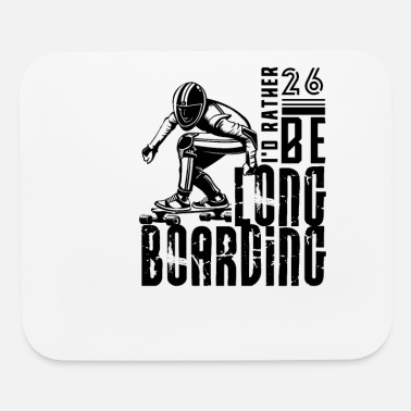 Longboard Longboarder Longboard Skate Longboarding Gift - Mouse Pad