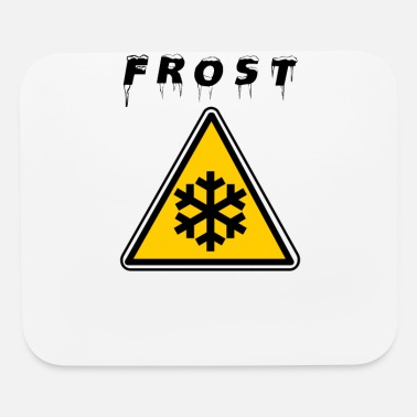Frost Frost Warning - Mouse Pad