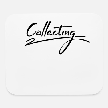 Collections Collecting Collecting Collecting Collecting - Mouse Pad
