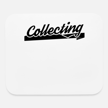 Collections Hobby Collecting Collect Collection Collector - Mouse Pad