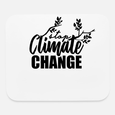 Climate Climate Change Climate Change Climate Change - Mouse Pad
