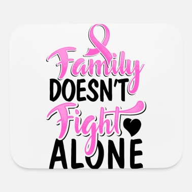 Breast Breast Cancer Awareness Ribbon Family Doesn't - Mouse Pad