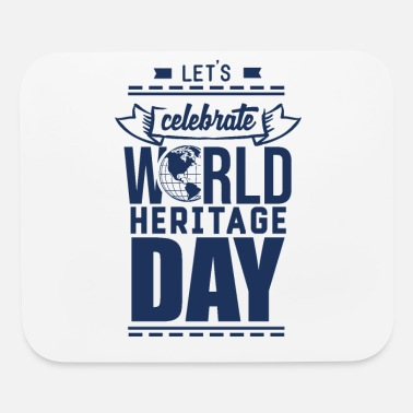 Heritage World Heritage Day World Heritage Day - Mouse Pad