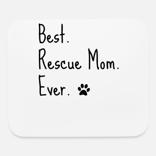 Animal Rescue Quote Cat Dog Best Mom Ever Paw Mouse pad Horizontal - white