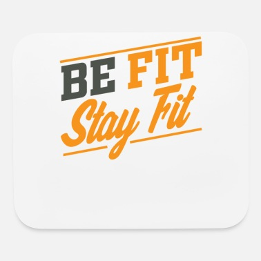 Fitness Be Fit stay fit - Mouse Pad