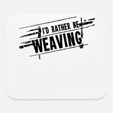 Weavers Weaver - Mouse Pad