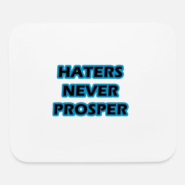 Prosperity Haters never prosper - Mouse Pad