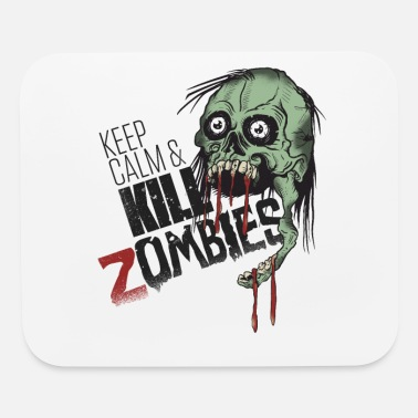 Keep calm and kill zombies - Mouse Pad