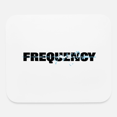 Frequency Frequency - Mouse Pad