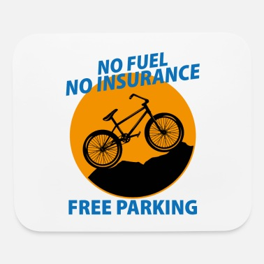 Mountains No fuel no insurance free parking Fahrrad Bike - Mouse Pad
