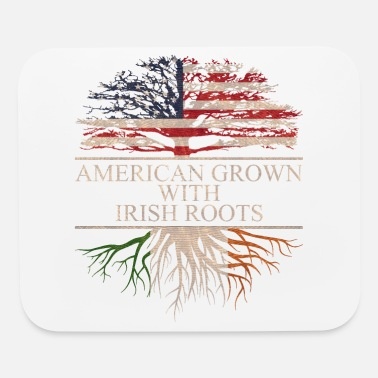 Irish American grown with irish roots - Mouse Pad
