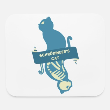 Thoughts Schroedinger's Cat I Funny Dead or Alive - Mouse Pad