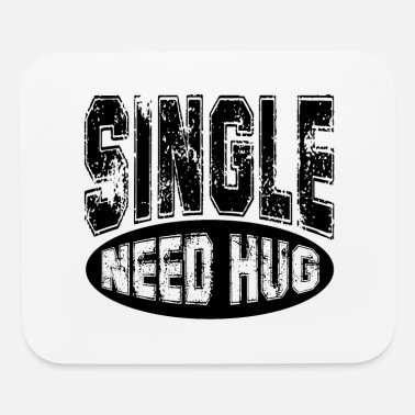 Aversion Single need hug - Mouse Pad