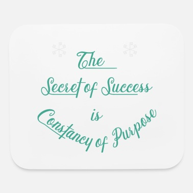 Official Person secret of success is constancy of purpose - Mouse Pad