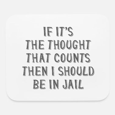 Prison I Should Be In Jail - Mouse Pad