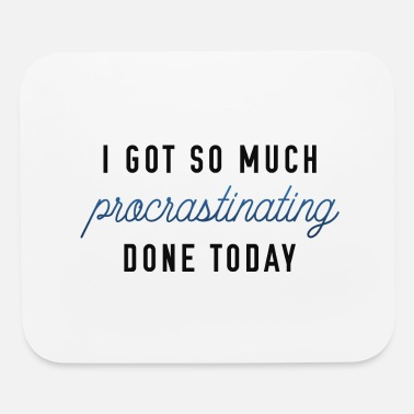 Exhausted Procrastinating - Mouse Pad