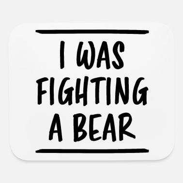 Bandage I Was Fighting A Bear Funny Saying Recovery Gift - Mouse Pad