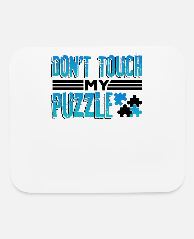 Jigsaw Puzzle Mouse Pads - Puzzle Lover Gift Idea Don't Touch My Puzzle - Mouse Pad white