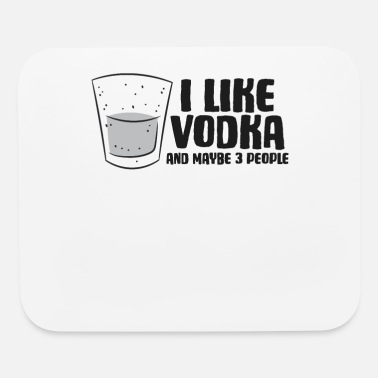 Vodka Lover Vodka I Like Vodka And Maybe 3 People Funny Vodka - Mouse Pad