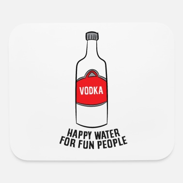 Vodka Lover Vodka Happy Water For Fun People Alcohol Vodka - Mouse Pad