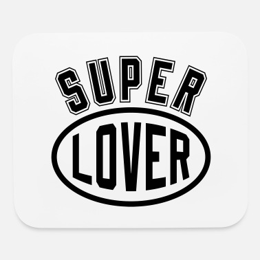 Romantic Joke Darling Super Lover - Mouse Pad