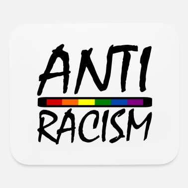 Anti Racism ANTI RACISM - Mouse Pad