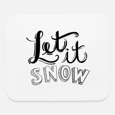 Snowflake Let it snow - Winter - cold - Swonflake - Mouse Pad