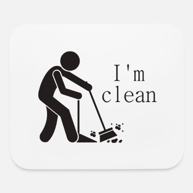 Clean What It Is I m clean - Mouse Pad