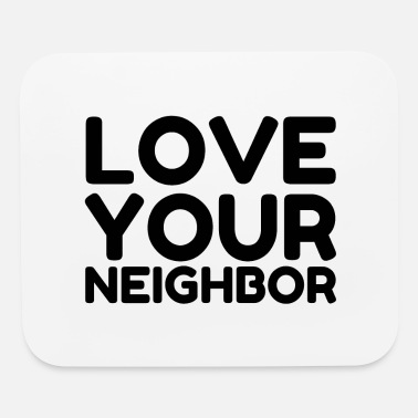 Vintage LOVE YOUR NEIGHBOR - Mouse Pad