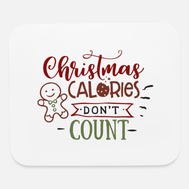Count Christmas calories don't count - Mouse Pad