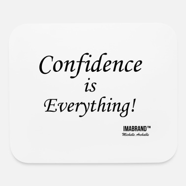 Confidence is Everything - Mouse Pad