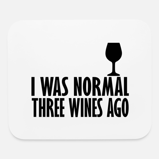 Love Mouse Pads - i was normal three wines ago - Mouse Pad white