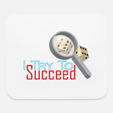 Program-what-you-do I Try to succeed - Mouse Pad