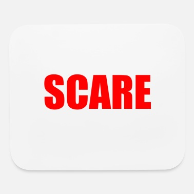 Scared SCARE - Mouse Pad