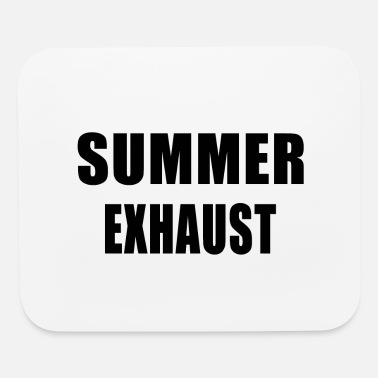 Exhausted Summer Exhaust - Mouse Pad