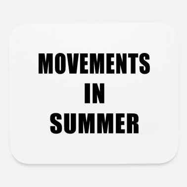 Movement Movements In Summer - Mouse Pad