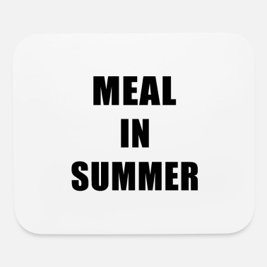 Meal Meal In Summer - Mouse Pad