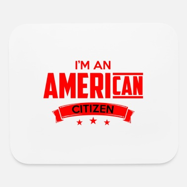 American Citizen Amrican Citizen - Mouse Pad