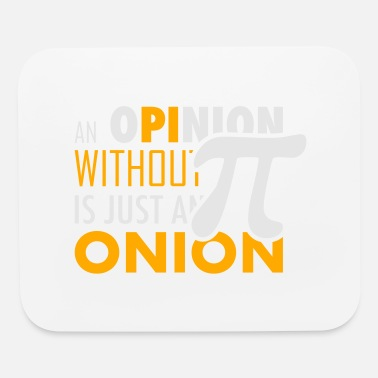 Pi Pi Opinion with out Pi ist just an Onion - Mouse Pad
