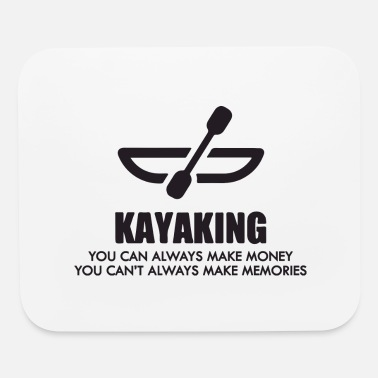 Canoeing you can always have - Mouse Pad