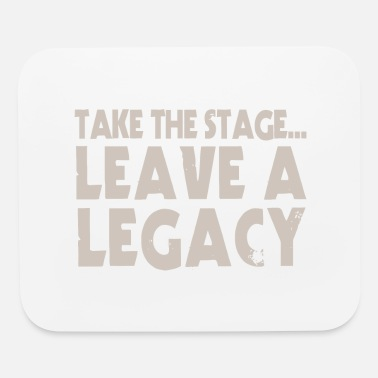 Stage Take The Stage - Mouse Pad