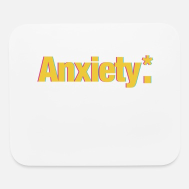 Anxiety Anxiety* - Mouse Pad