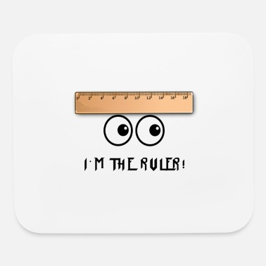 Ruler The Ruler! - Mouse Pad